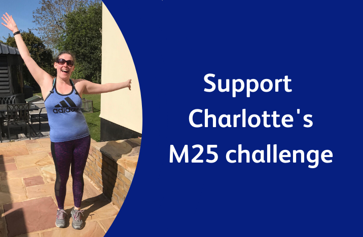 Image reads 'Support Charlotte's M25 challenge' and shows a picture of Charlotte smiling in gym clothes.