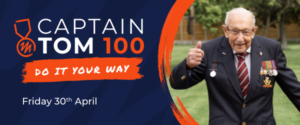 Captain Tom smiling and looking at the camera. Text says 'Do it your way' Friday 30th April